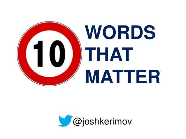 WORDS THAT MATTER @joshkerimov