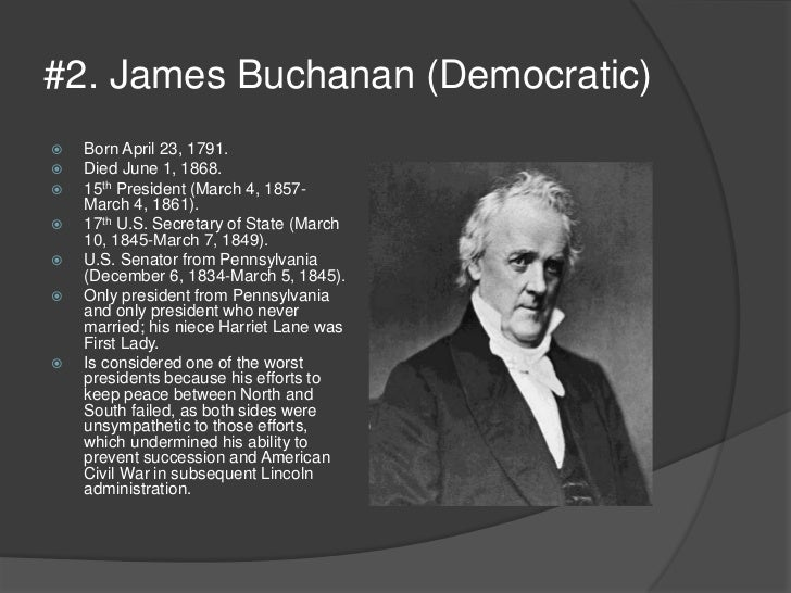 why james buchanan was one of the worst presidents in american history James buchanan: the american presidents series: the 15th president, 1857-1861 by jean h baker, arthur m schlesinger jr click here for the lowest price hardcover, 9780805069464, 0805069461.
