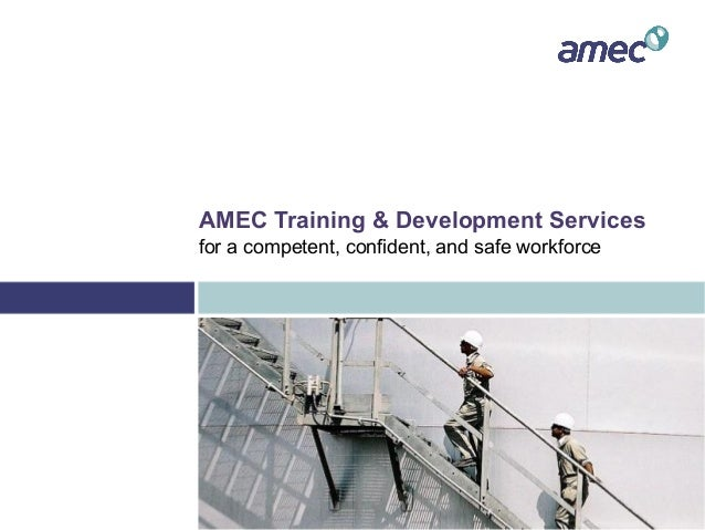 AMEC Training & Development Services for a competent, confident, and safe workforce