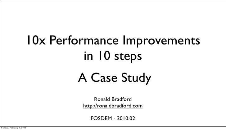 10x Performance Improvements                                  in 10 steps                                A Case Study     ...