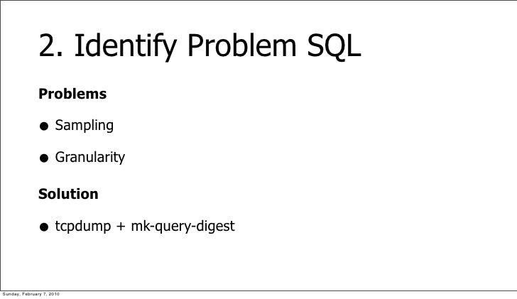 2. Identify Problem SQL               Problems                • Sampling               • Granularity               Solutio...