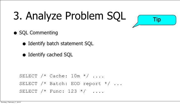 3. Analyze Problem SQL                       Tip                • SQL Commenting                  • Identify batch stateme...