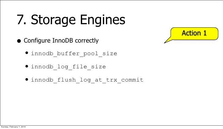 7. Storage Engines                                                    Action 1               • Configure InnoDB correctly ...