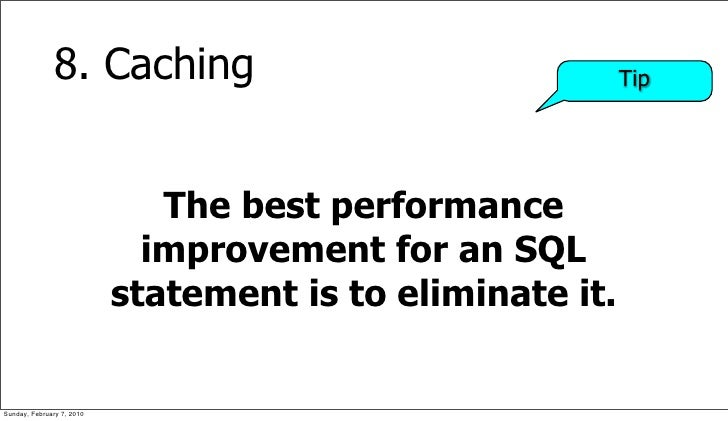 8. Caching                                   Tip                                   The best performance                   ...