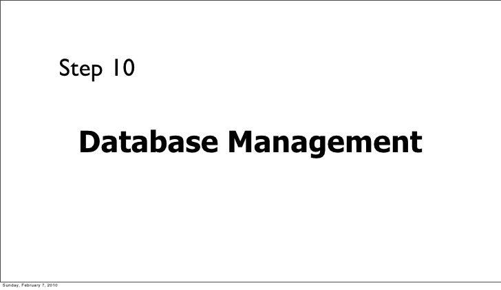 Step 10                               Database Management    Sunday, February 7, 2010