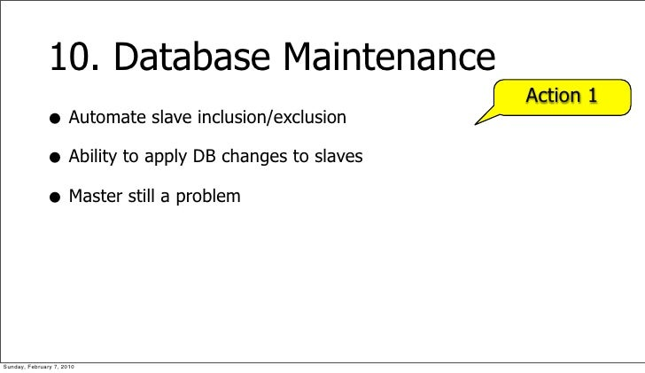 10. Database Maintenance                                                         Action 1               • Automate slave i...