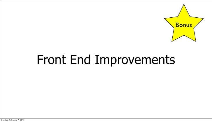 Bonus                                Front End Improvements    Sunday, February 7, 2010
