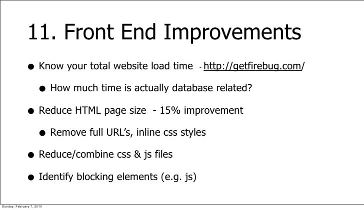 11. Front End Improvements               • Know your total website load time http://getfirebug.com/                       ...