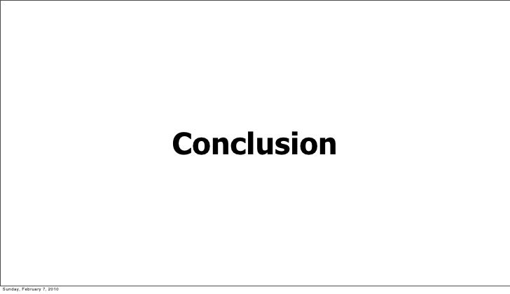 Conclusion    Sunday, February 7, 2010