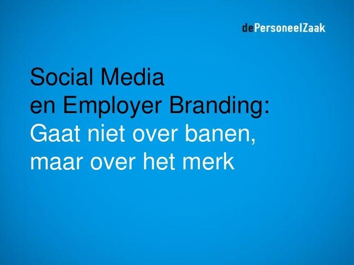 Employer Branding in de Netwerkmaatschappij Part2 Slide 2