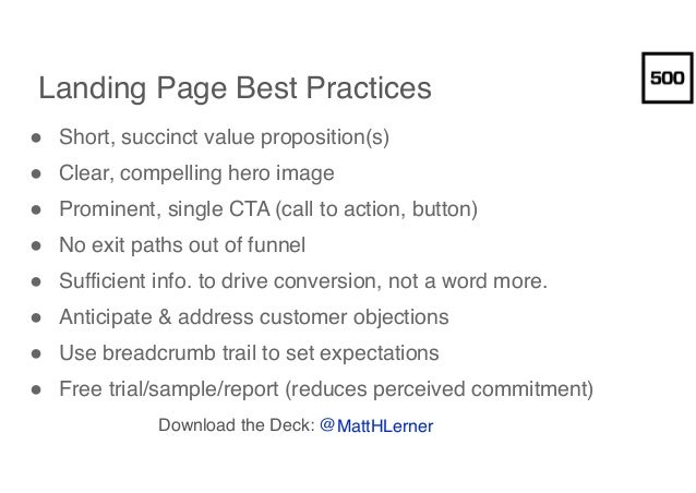 Landing Page Best Practices ● Short, succinct value proposition(s) ● Clear, compelling hero image ● Prominent, single CTA ...