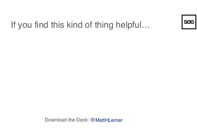 Download the Deck: @MattHLerner