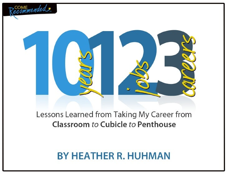 10 Years, 12 Jobs, 3 Careers: Lessons Learned from Taking My Career from Classroom to Cubicle to Penthouse