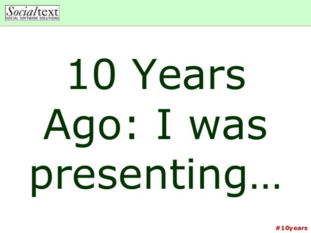 #10years10 YearsAgo: I waspresenting…