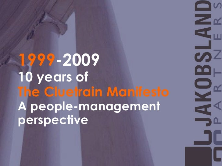 1999-2009<br />10 years of<br />The Cluetrain Manifesto<br />A people-management <br />perspective<br />