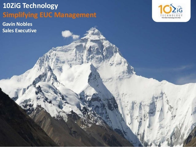10ZiG TechnologySimplifying EUC Management1Gavin NoblesSales Executive