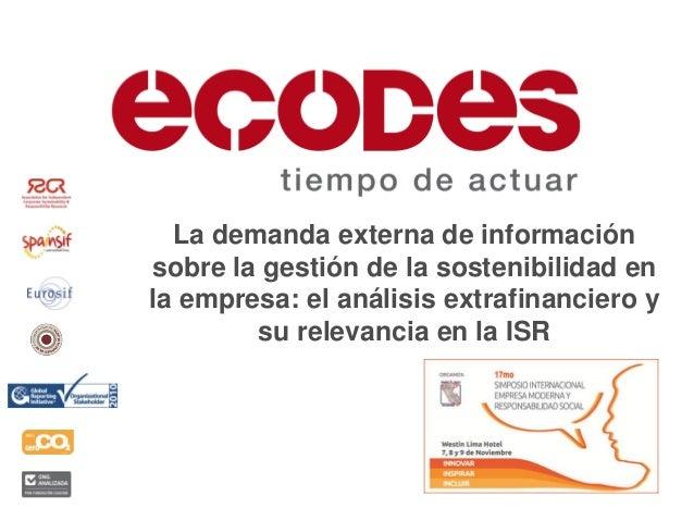 La demanda externa de informaciónsobre la gestión de la sostenibilidad enla empresa: el análisis extrafinanciero y        ...