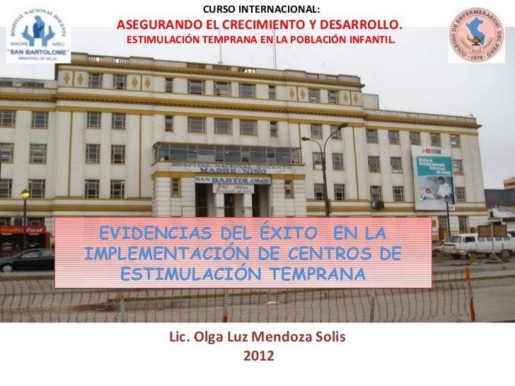 CURSO INTERNACIONAL:  ASEGURANDO EL CRECIMIENTO Y DESARROLLO.   ESTIMULACIÓN TEMPRANA EN LA POBLACIÓN INFANTIL. EVIDENCIAS...