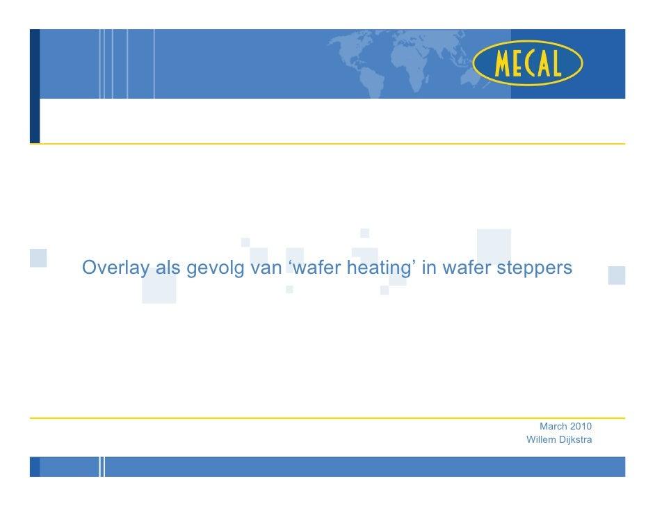 Overlay als gevolg van 'wafer heating' in wafer steppers                                                          March 20...