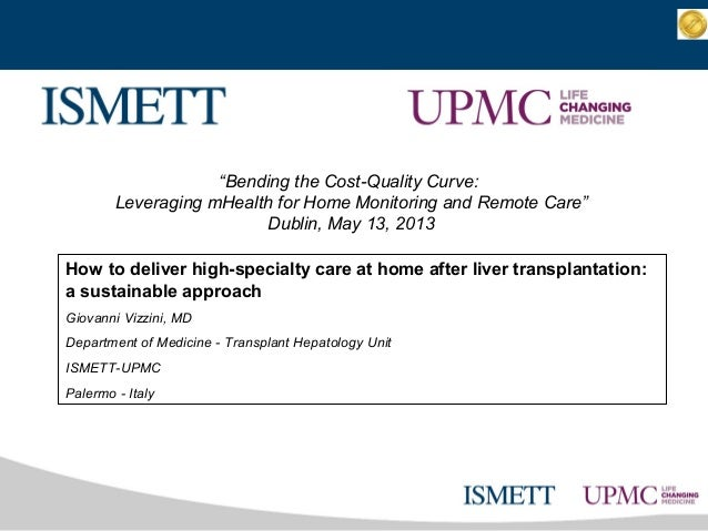 """Bending the Cost-Quality Curve:Leveraging mHealth for Home Monitoring and Remote Care""Dublin, May 13, 2013How to deliver ..."