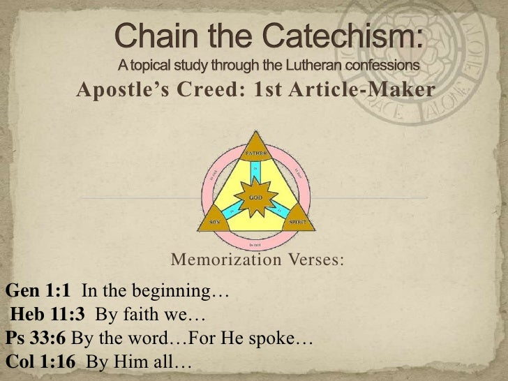Chain the Catechism: A topical study through the Lutheran confessions<br />Apostle's Creed: 1st Article-Maker<br />Memoriz...