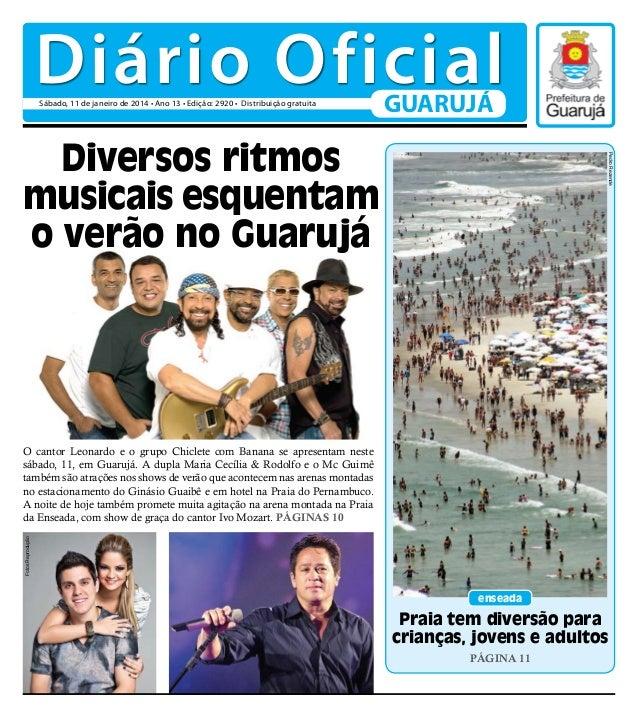 Diário Oficial Sábado, 11 de janeiro de 2014 • Ano 13 • Edição: 2920 • Distribuição gratuita  GUARUJÁ  Pedro Rezende  Dive...