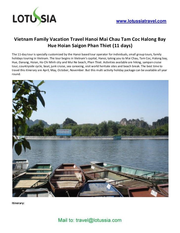 www.lotussiatravel.com Vietnam Family Vacation Travel Hanoi Mai Chau Tam Coc Halong Bay               Hue Hoian Saigon Pha...