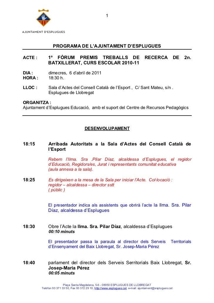 1                 PROGRAMA DE L'AJUNTAMENT D'ESPLUGUESACTE :       1º FÒRUM PREMIS TREBALLS DE                            ...