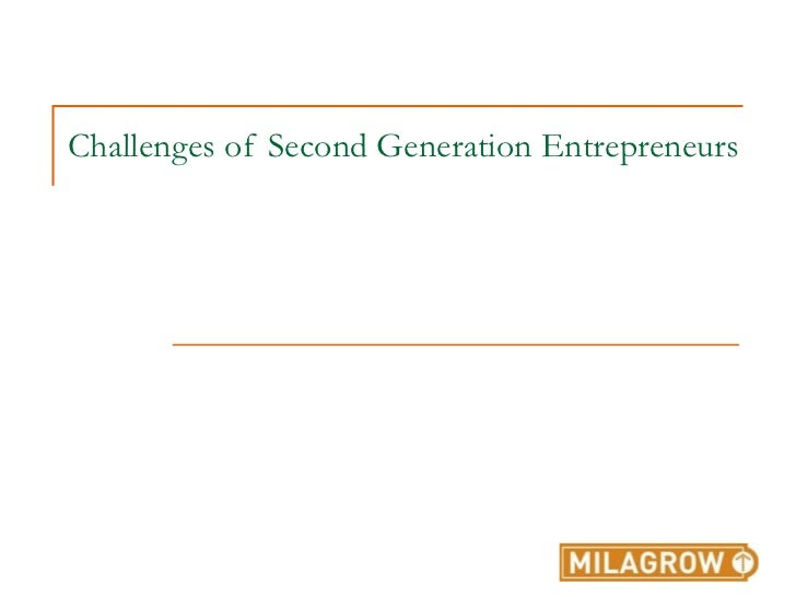 Challenges of Second Generation Entrepreneurs