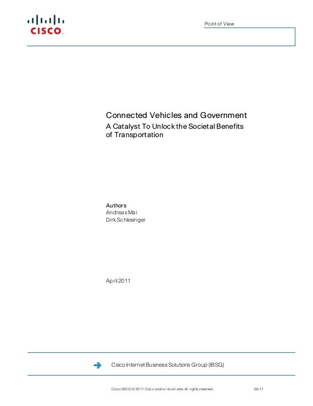 Point of ViewConnected Vehicles and GovernmentA Catalyst To Unlock the Societal Benefitsof TransportationAuthorsAndreas Ma...