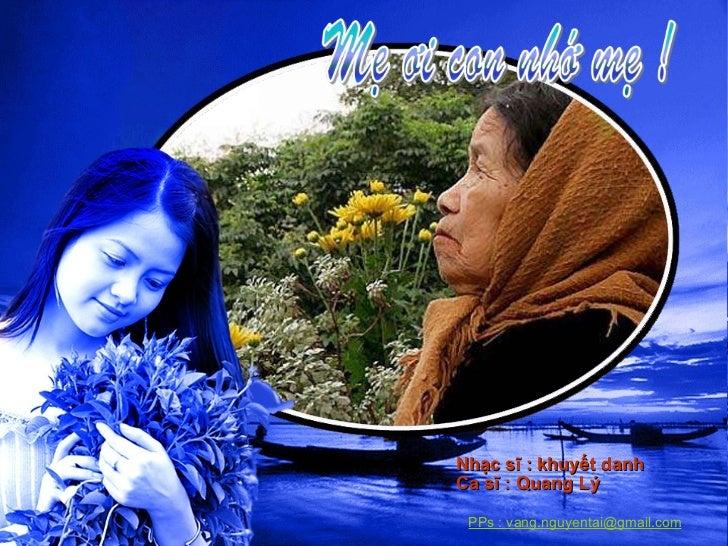 Nhạc sĩ : khuyết danh Ca sĩ : Quang Lý PPs : vang.nguyentai@gmail.com