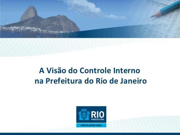 A Visão do Controle Interno  na Prefeitura do Rio de Janeiro