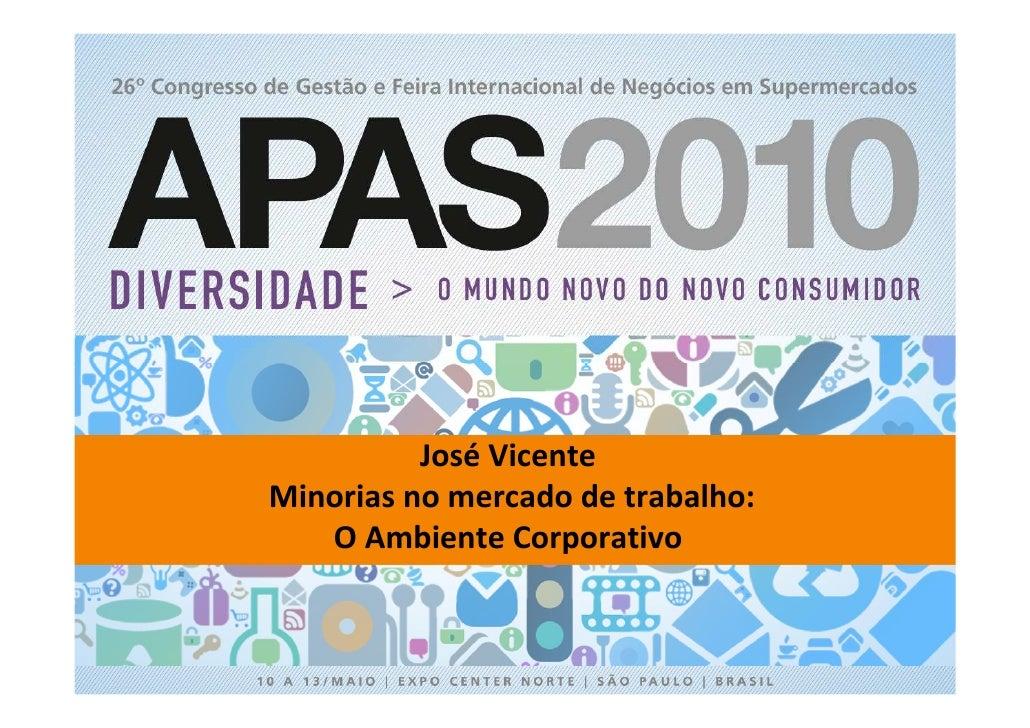 José Vicente Minorias no mercado de trabalho:    O Ambiente Corporativo