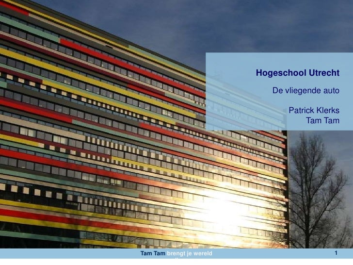 Hogeschool Utrecht                               De vliegende auto                                    Patrick Klerks      ...