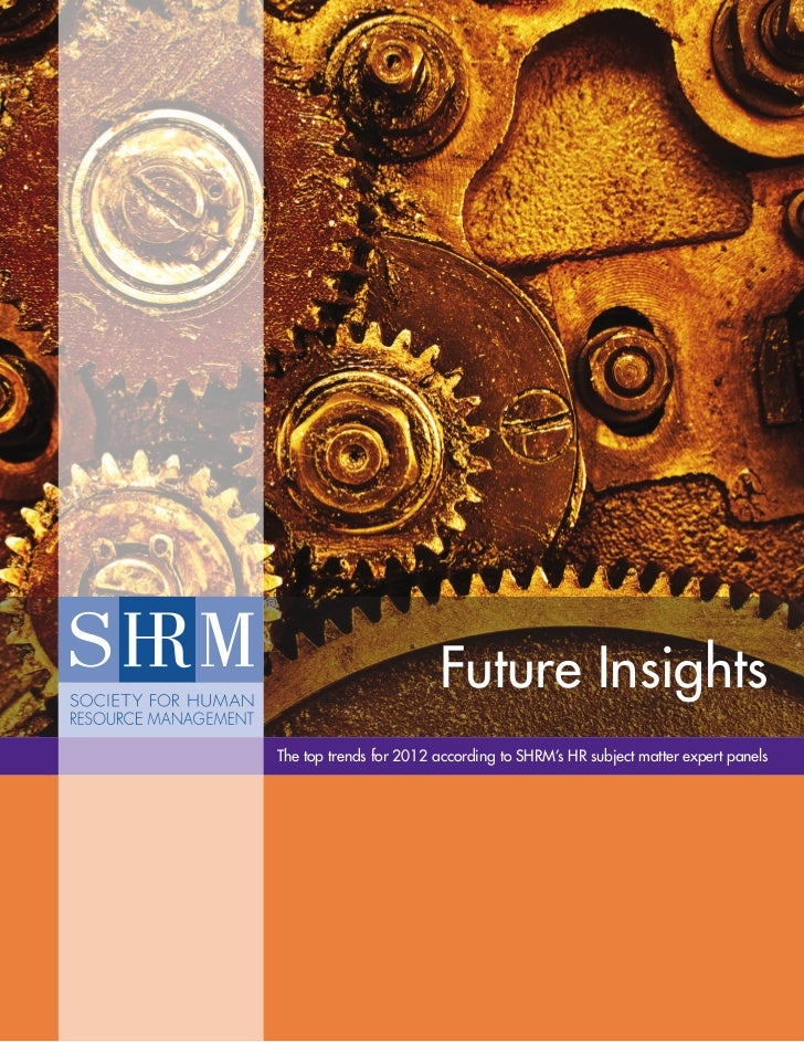 Future InsightsThe top trends for 2012 according to SHRM's HR subject matter expert panels                                ...