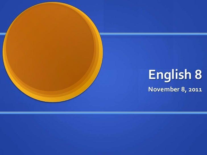 English 8November 8, 2011