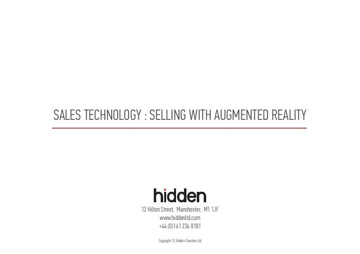 SALES TECHNOLOGY : SELLING WITH AUGMENTED REALITY                 12 Hilton Street, Manchester, M1 1JF                    ...