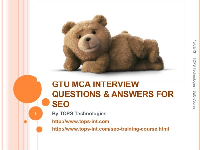 GTU MCA INTERVIEW QUESTIONS & ANSWERS FOR SEO By TOPS Technologies http://www.tops-int.com http://www.tops-int.com/seo-tra...