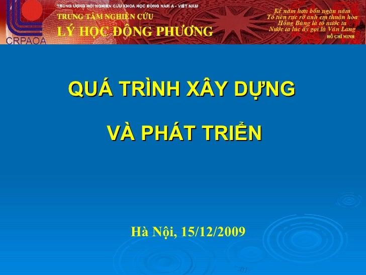 QU Á TRÌNH XÂY DỰNG  VÀ PHÁT TRIỂN Hà Nội, 15/12/2009   -01-