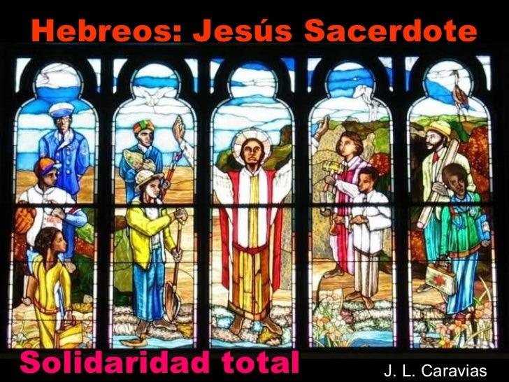 Hebreos: Jesús Sacerdote  J. L. Caravias Solidaridad total