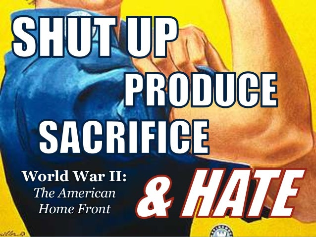 World War II:The AmericanHome Front