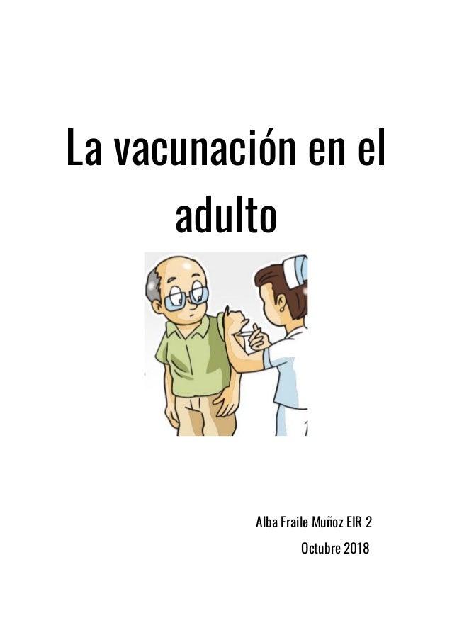 La vacunación en el adulto Alba Fraile Muñoz EIR 2 Octubre 2018