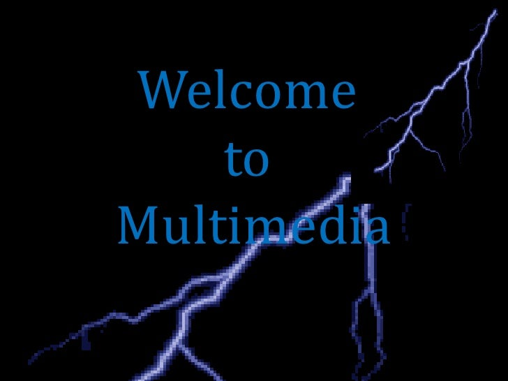 WelcometoMultimedia<br />