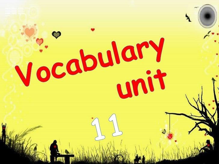 Vocabulary       unit  11<br />