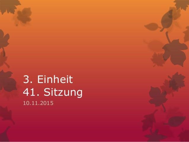 3. Einheit 41. Sitzung 10.11.2015