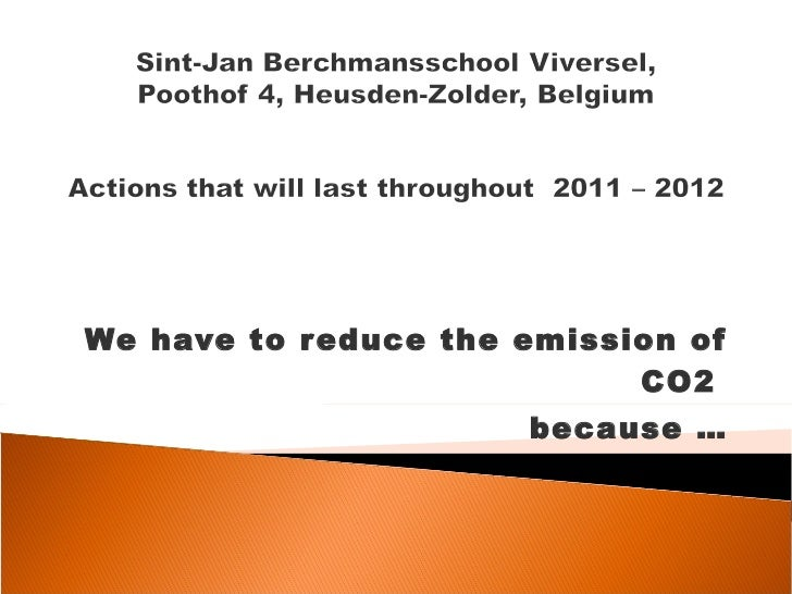 We have to reduce the emission of CO2  because …
