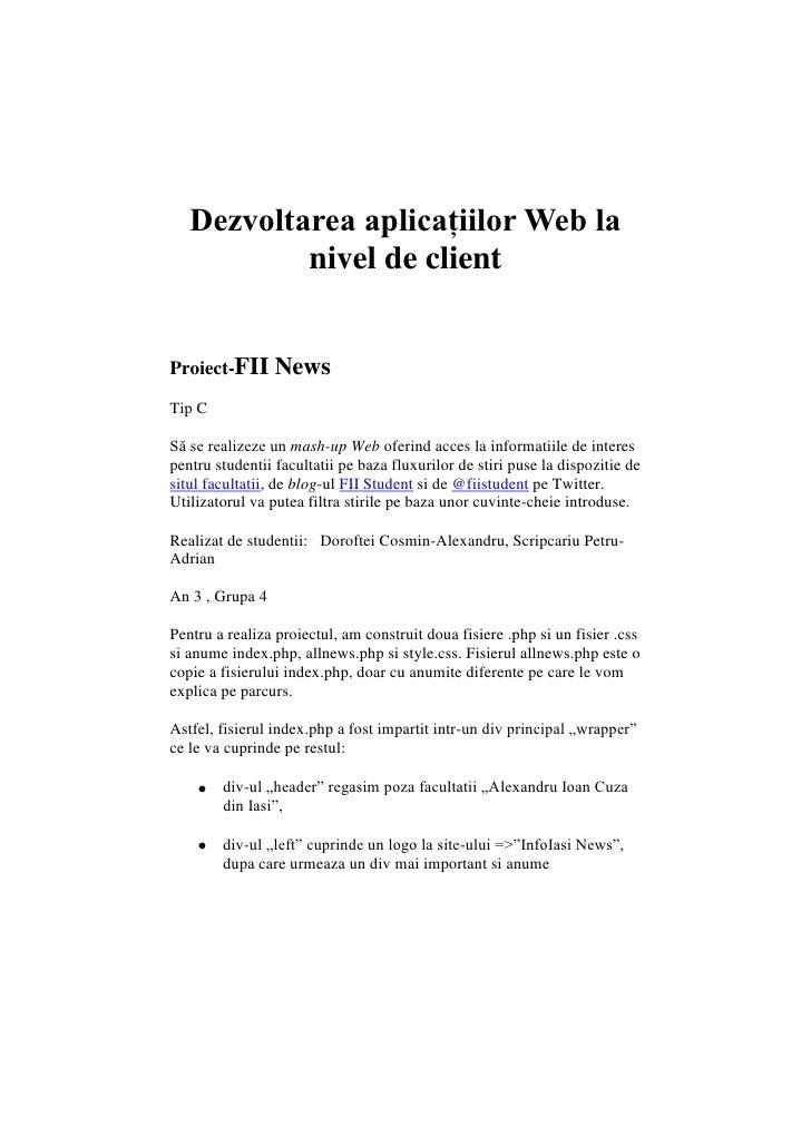 Dezvoltarea aplicaţiilor Web la nivel de client<br />Proiect-FII News<br />Tip C <br />Să se realizeze un mash-up Web ofer...