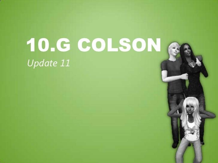 10.G Colson<br />Update 11<br />