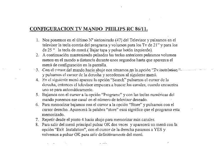 CONFIGURACION TV MANDO PHILIPS RC 86/11. 1.  Nos ponemos en el último N° sintonizado (47) del Televisor y pulsamos en el ...