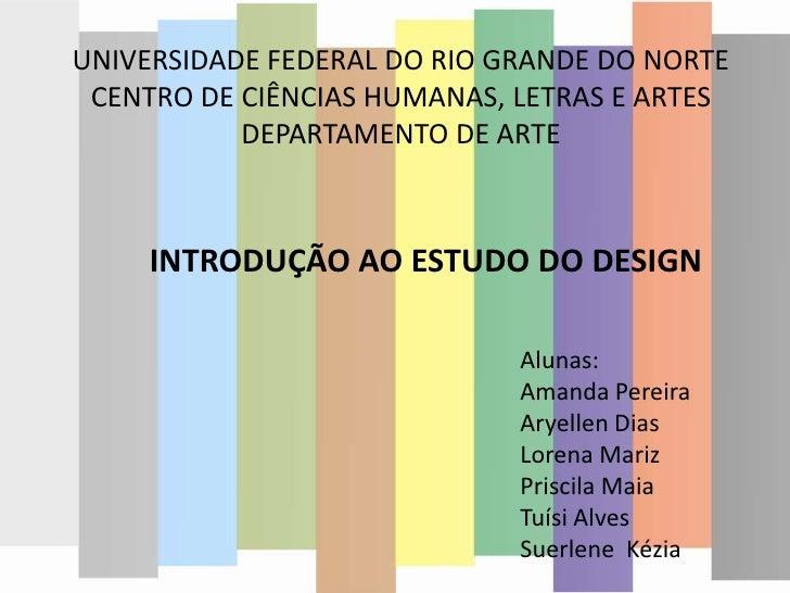 UNIVERSIDADE FEDERAL DO RIO GRANDE DO NORTE<br />CENTRO DE CIÊNCIAS HUMANAS, LETRAS E ARTES<br />DEPARTAMENTO DE ARTE<br /...